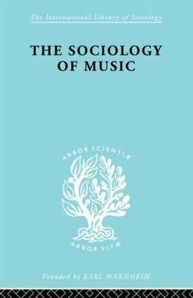 Sociology Of Music Ils 91: 1st Edition (Paperback) book cover