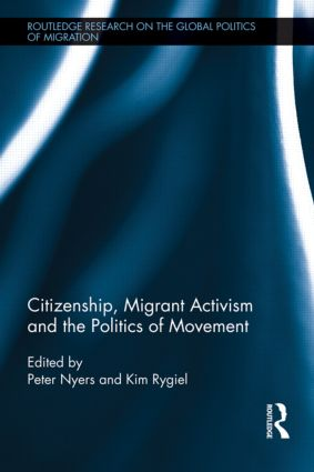 Citizenship, Migrant Activism and the Politics of Movement (Hardback) book cover