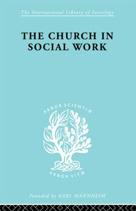 Church & Social Work Ils 181: 1st Edition (Paperback) book cover
