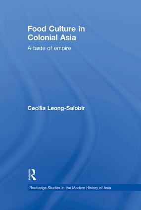 Food Culture in Colonial Asia: A Taste of Empire (Hardback) book cover