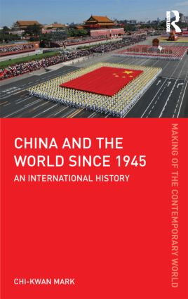 China and the World since 1945: An International History book cover