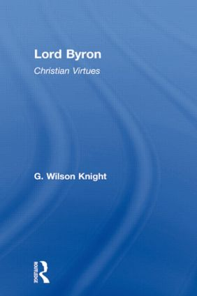 Lord Byron - Wilson Knight V1: 1st Edition (Paperback) book cover