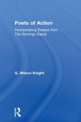 Poets Of Action - Wilson Knight: 1st Edition (Paperback) book cover