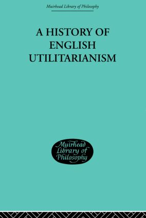A History of English Utilitarianism: 1st Edition (Paperback) book cover