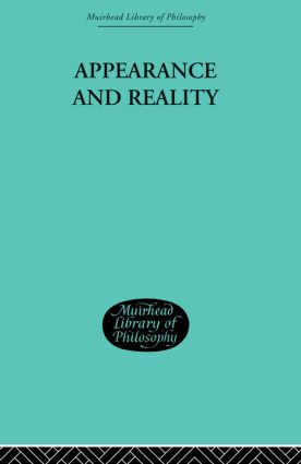 Appearance and Reality: A Metaphysical Essay, 1st Edition (Paperback) book cover