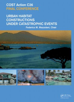 Urban Habitat Constructions Under Catastrophic Events: Proceedings of the COST C26 Action Final Conference (Hardback) book cover