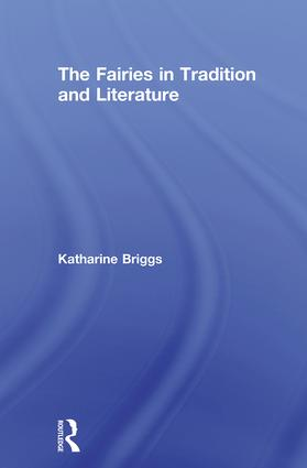 Fairies in English Tradition and Literature (Katharine Briggs Collected Works Vol 4) (Hardback) book cover