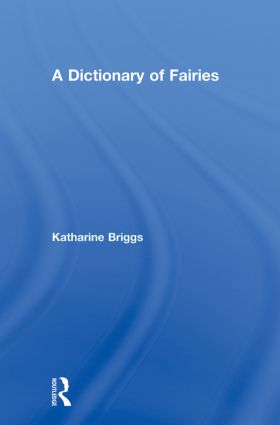 Dictionary Of Fairies (Katharine Briggs Collected Works Vol 10) (Hardback) book cover