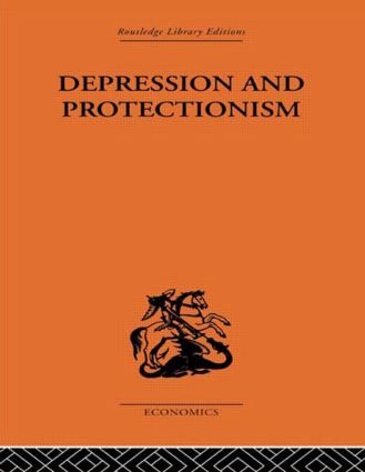 Depression & Protectionism: Britain Between the Wars, 1st Edition (Paperback) book cover