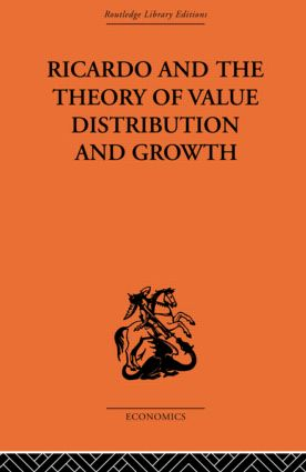 Ricardo and the Theory of Value Distribution and Growth
