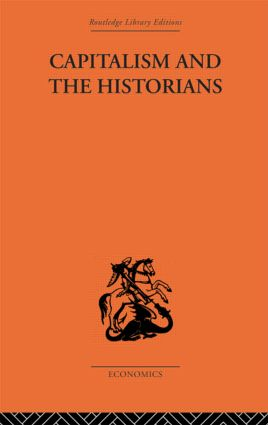 Capitalism and the Historians: 1st Edition (Paperback) book cover