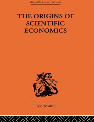 The Origins of Scientific Economics