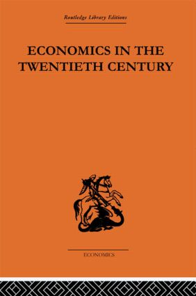 Economics in the Twentieth Century: The History of its International Development, 1st Edition (Paperback) book cover
