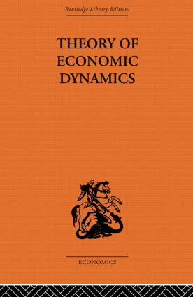 Theory of Economic Dynamics: 1st Edition (Paperback) book cover