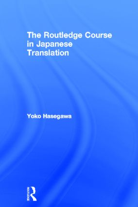 The Routledge Course in Japanese Translation: 1st Edition (Hardback) book cover