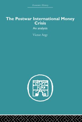 The Postwar International Money Crisis: An Analysis, 1st Edition (Paperback) book cover