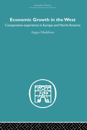 Economic Growth in the West: Comparative Experience in Europe and North America (Paperback) book cover