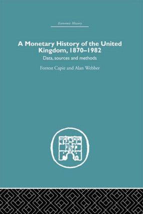 A Monetary History of the United Kingdom: 1870-1982 (Paperback) book cover