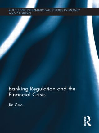 Banking Regulation and the Financial Crisis (Hardback) book cover