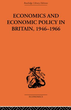 Economics and Economic Policy in Britain: 1st Edition (Paperback) book cover