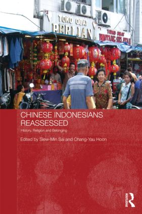 Chinese Indonesians Reassessed: History, Religion and Belonging (Hardback) book cover