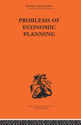 Politics of Economic Planning: Papers on Planning and Economics, 1st Edition (Paperback) book cover