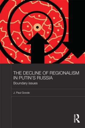 The Decline of Regionalism in Putin's Russia: Boundary Issues (Hardback) book cover