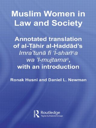 Muslim Women in Law and Society: Annotated translation of al-Tahir al-Haddad's Imra 'tuna fi 'l-sharia wa 'l-mujtama, with an introduction. (Paperback) book cover