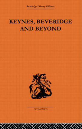 Keynes, Beveridge and Beyond: 1st Edition (Paperback) book cover
