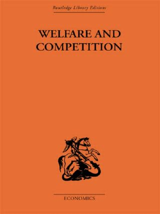 Welfare & Competition: 1st Edition (Paperback) book cover