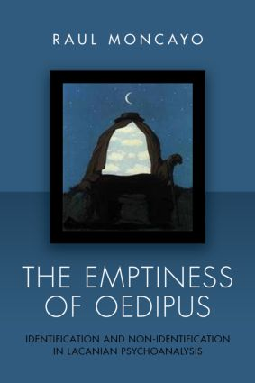The Emptiness of Oedipus: Identification and Non-Identification in Lacanian Psychoanalysis (Paperback) book cover