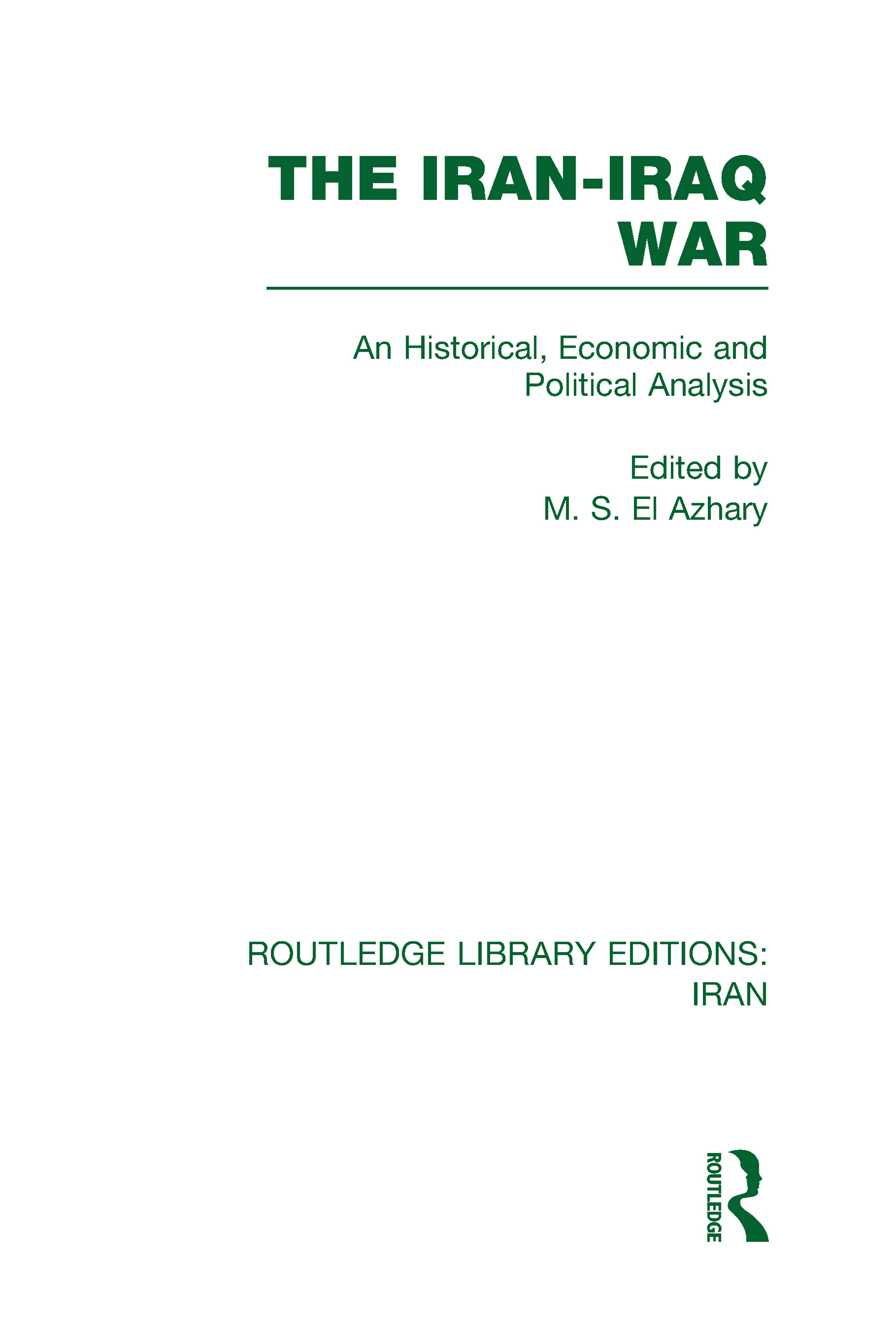 The Iran-Iraq War (RLE Iran A) (Hardback) book cover