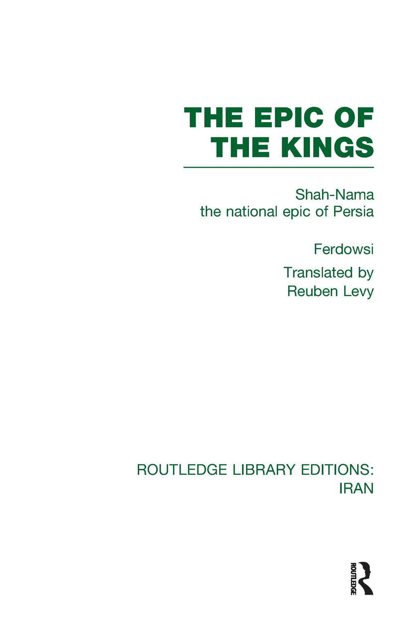 The Epic of the Kings (RLE Iran B): Shah-Nama the national epic of Persia (Hardback) book cover