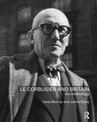 Le Corbusier and Britain: An Anthology (Paperback) book cover