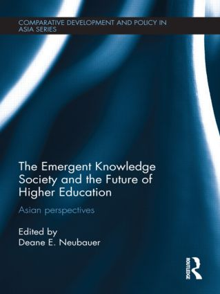 The Emergent Knowledge Society and the Future of Higher Education: Asian Perspectives (Hardback) book cover