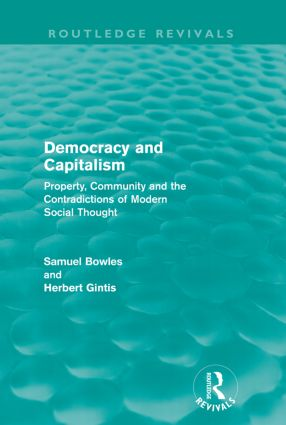 Democracy and Capitalism (Routledge Revivals): Property, Community, and the Contradictions of Modern Social Thought (Paperback) book cover