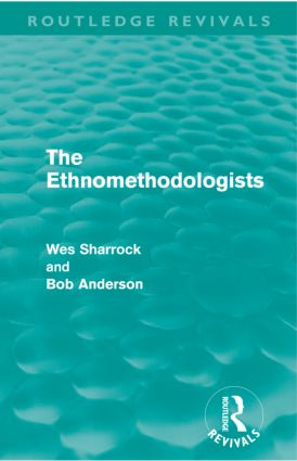 The Ethnomethodologists (Routledge Revivals) book cover