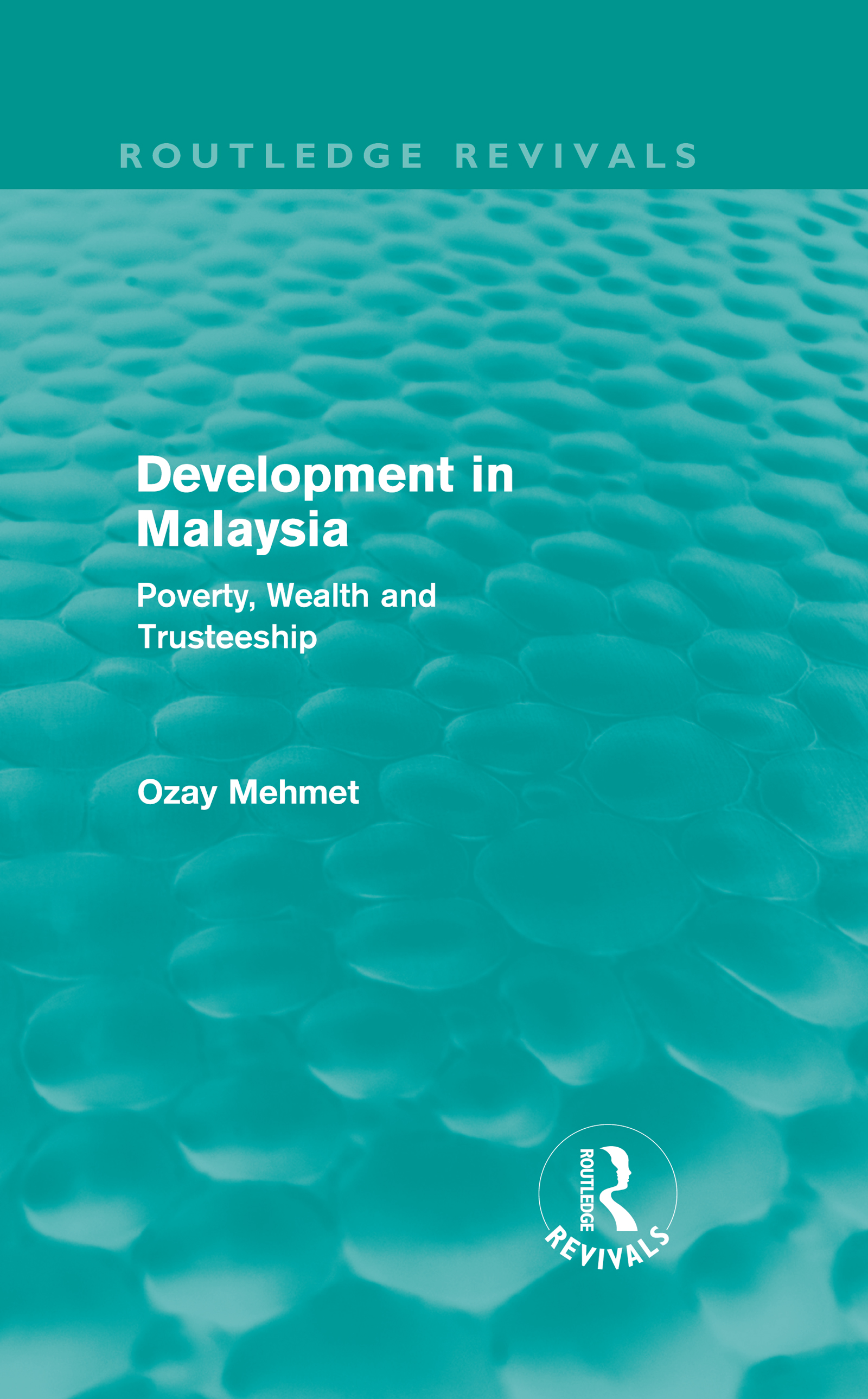 Development in Malaysia (Routledge Revivals): Poverty, Wealth and Trusteeship (Hardback) book cover