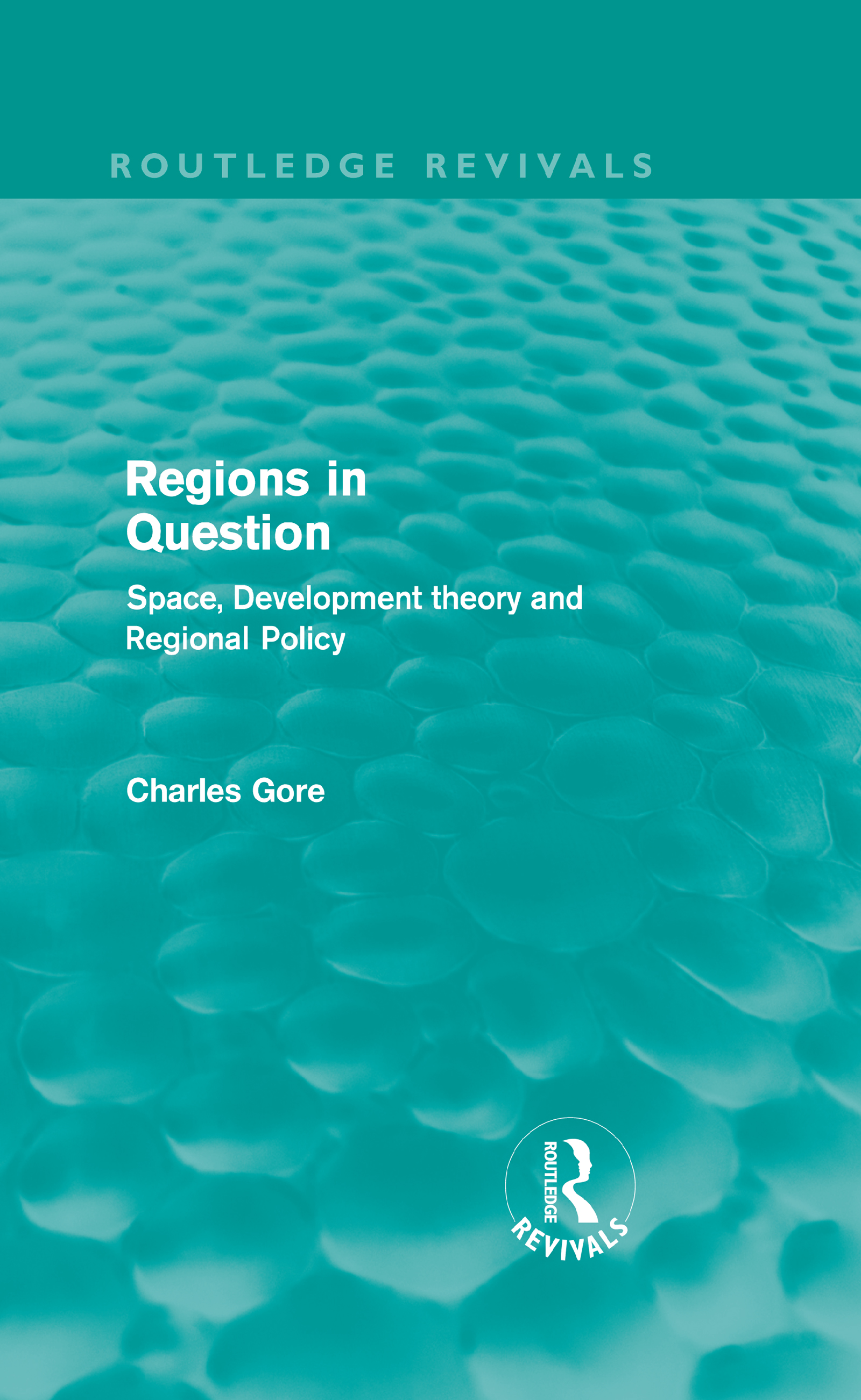 Regions in Question (Routledge Revivals): Space, Development Theory and Regional Policy (Hardback) book cover