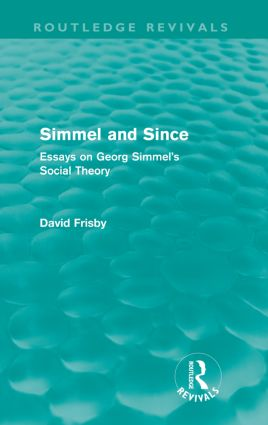 Simmel and Since (Routledge Revivals): Essays on Georg Simmel's Social Theory, 1st Edition (Paperback) book cover