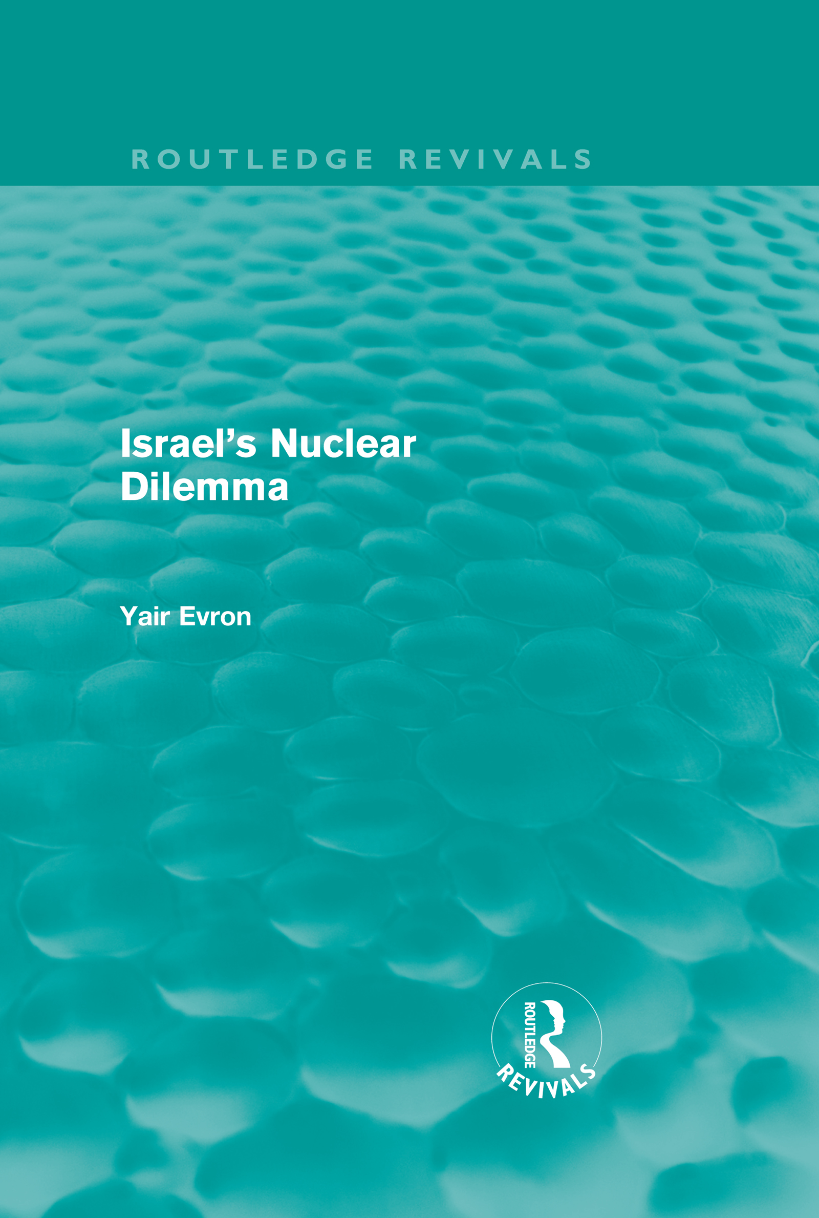 Israel's Nuclear Dilemma (Routledge Revivals): 1st Edition (Hardback) book cover