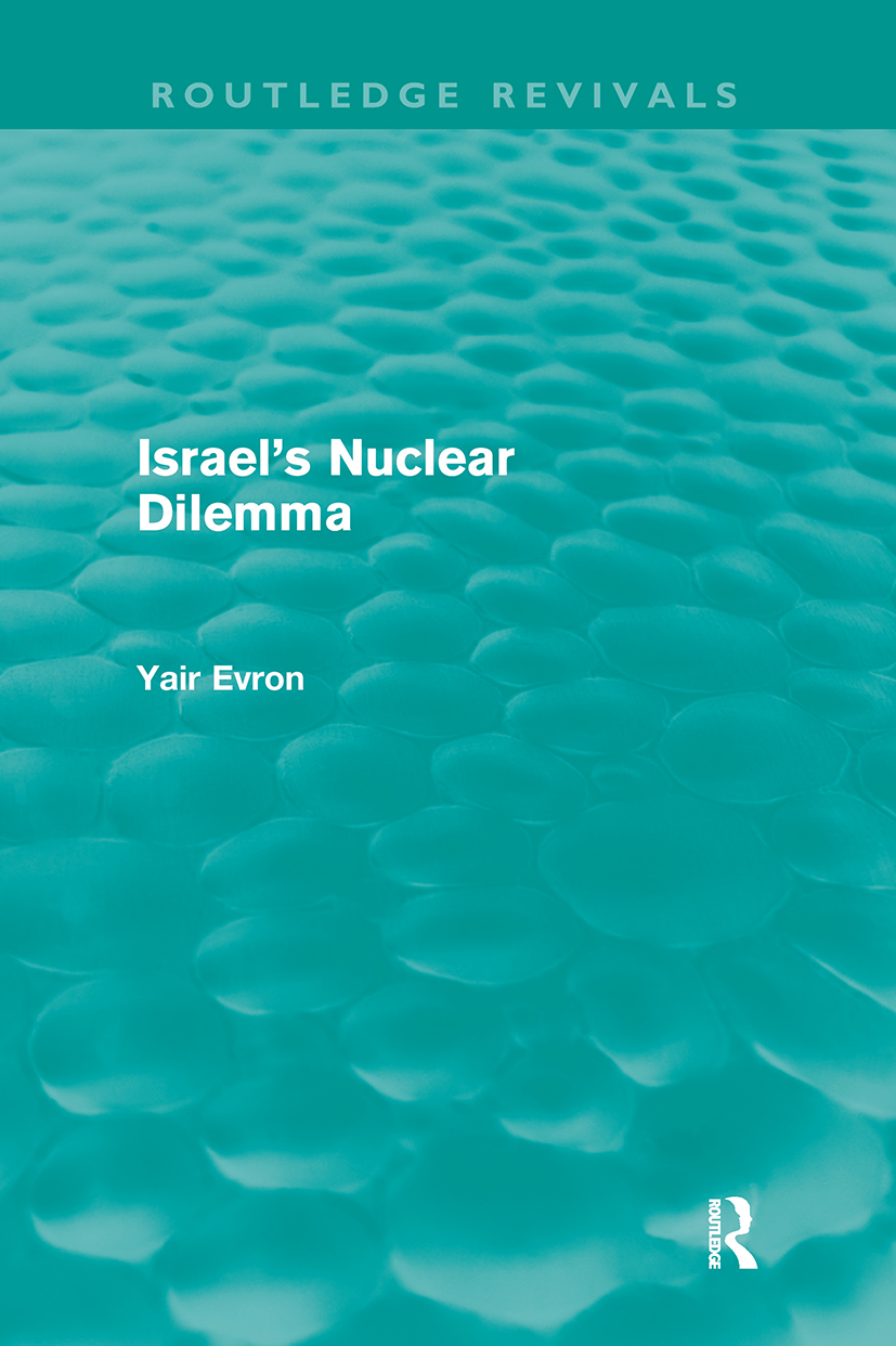 Israel's Nuclear Dilemma (Routledge Revivals): 1st Edition (Paperback) book cover