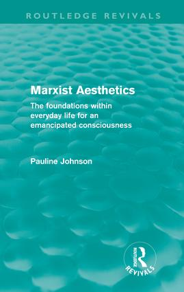 Marxist Aesthetics: The foundations within everyday life for an emancipated consciousness (Hardback) book cover