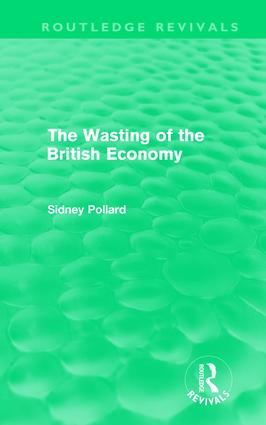 The Wasting of the British Economy (Routledge Revivals) (Hardback) book cover