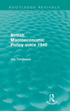 British Macroeconomic Policy since 1940 (Paperback) book cover