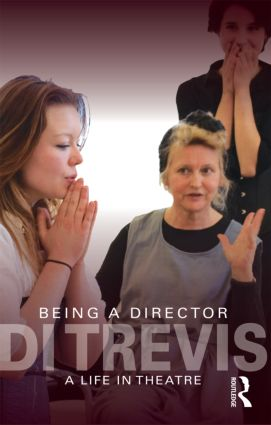 Being a Director: A Life in Theatre (Paperback) book cover