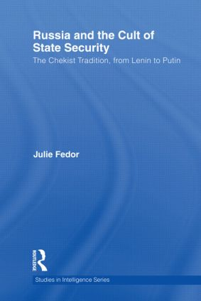 Russia and the Cult of State Security: The Chekist Tradition, From Lenin to Putin (Hardback) book cover
