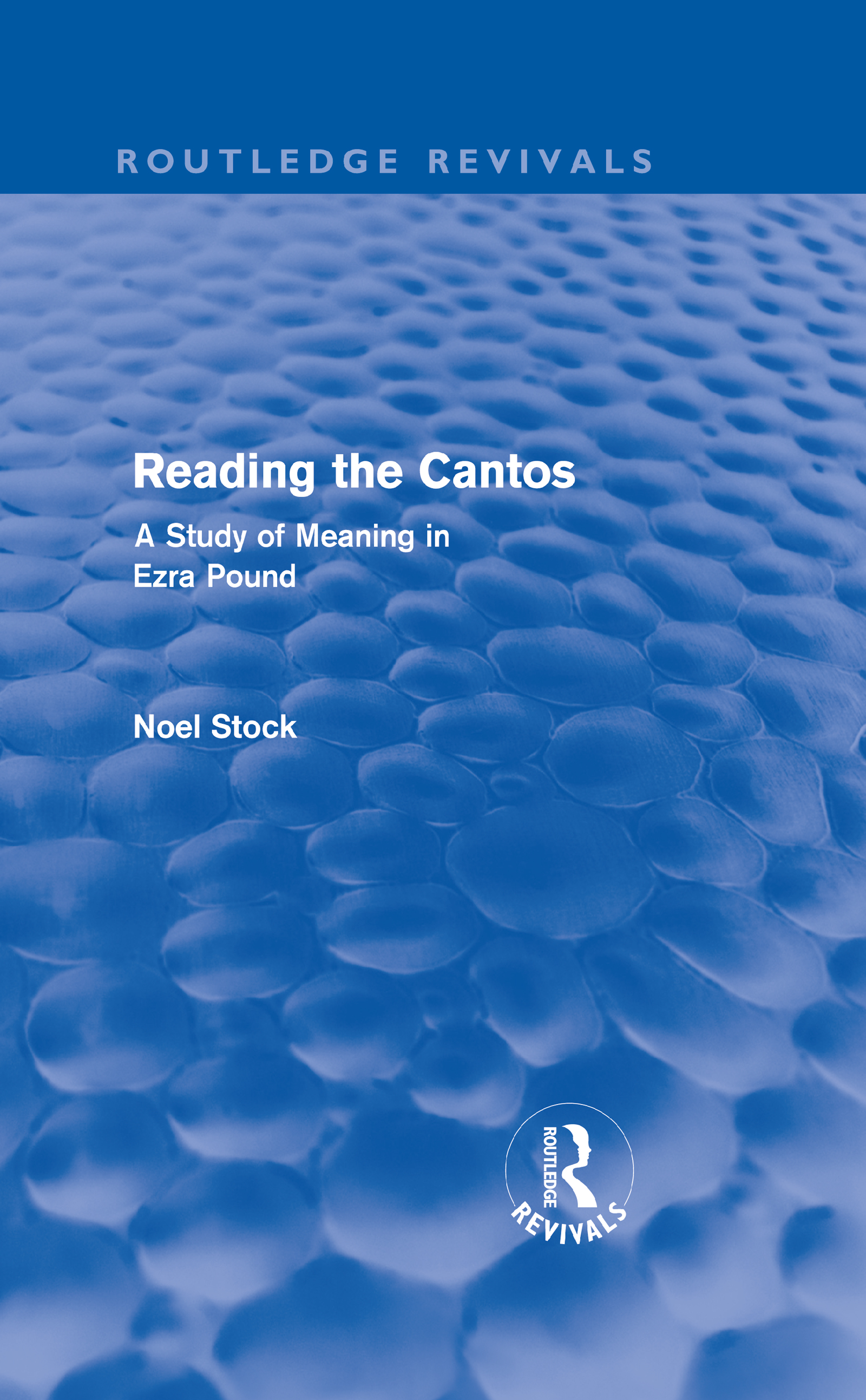 Reading the Cantos (Routledge Revivals): A Study of Meaning in Ezra Pound (Hardback) book cover