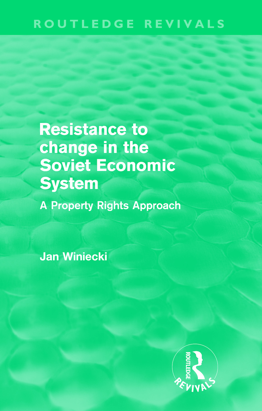Resistance to Change in the Soviet Economic System (Routledge Revivals): A property rights approach, 1st Edition (Paperback) book cover