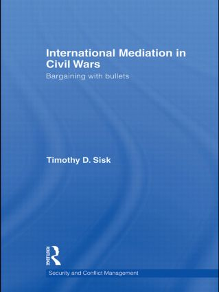 International Mediation in Civil Wars: Bargaining with Bullets (Paperback) book cover